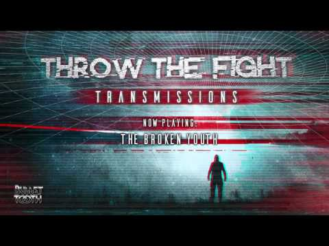 """Throw The Fight """"The Broken Youth"""" (Track 9 of 10)"""