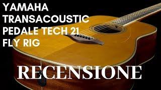 Demo della chitarra Yamaha Transacoustic - Pedale TECH-21 Fly Rig