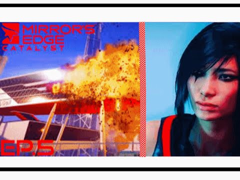 """FINALLY! AN EXPLOSION!"" [Mirrors Edge: Catalyst] [#5]"