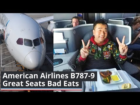 "WHAT A FLIGHT! American Airlines B787-9  ""Great Seats Bad Eats"""