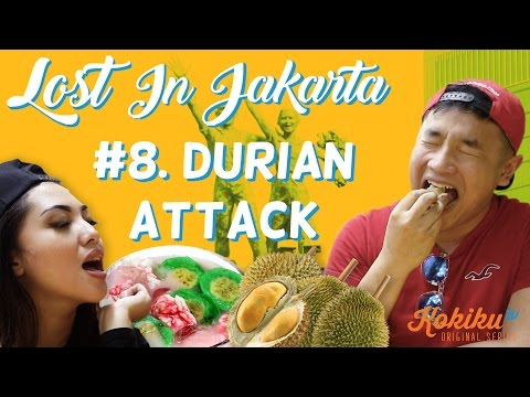LOST IN JAKARTA #8: Durian Attack (Awesome Eats Nyobain Durian feat. Lady De Laura)