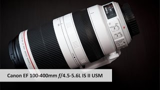 Canon EF 100-400 mm f/4.5-5.6L IS II USM - Leichtes Tele-Zoom im Test [Deutsch]