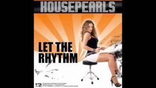 Housepearls - Let The Rhythm (RMX)