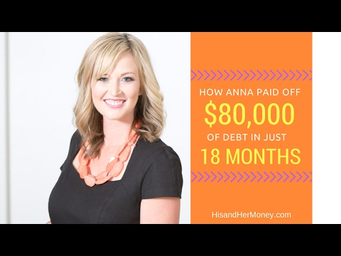 How Anna Paid Off $80,000 of Debt In Just 18 Months!