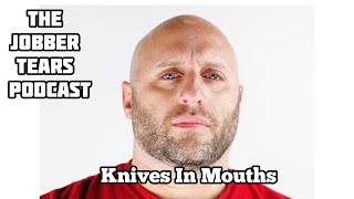 Knives In Mouths -The JobberTears Podcast S5 E7