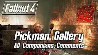 Fallout 4 - Pickman Gallery - All Companions Comments
