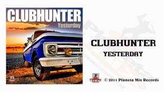 Clubhunter - Yesterday (Turbotronic Radio Edit)
