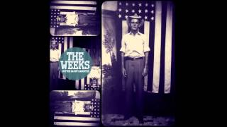 The Weeks - The House We Grew Up In