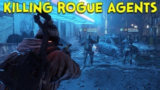 KILLING ROGUE AGENTS! - The Division Dark Zone