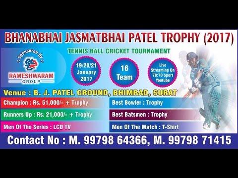 BHANABHAI JASMATBHAI PATEL TROPHY 2017 ( SURAT )