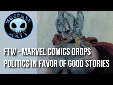 [Comics] FTW - Marvel Comics drops politics in favor of good stories