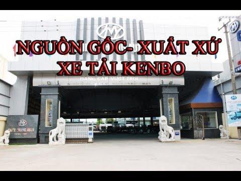 Nguồn gốc- xuất xứ xe tải Kenbo|xe Van Kenbo 2 chỗ/ 5 chỗ - YouTube