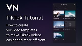 02.How to create VN video templates to make TikTok videos easier and more efficient!丨VN Video Editor