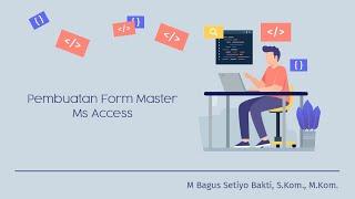 Pembuatan Form Master Ms Access