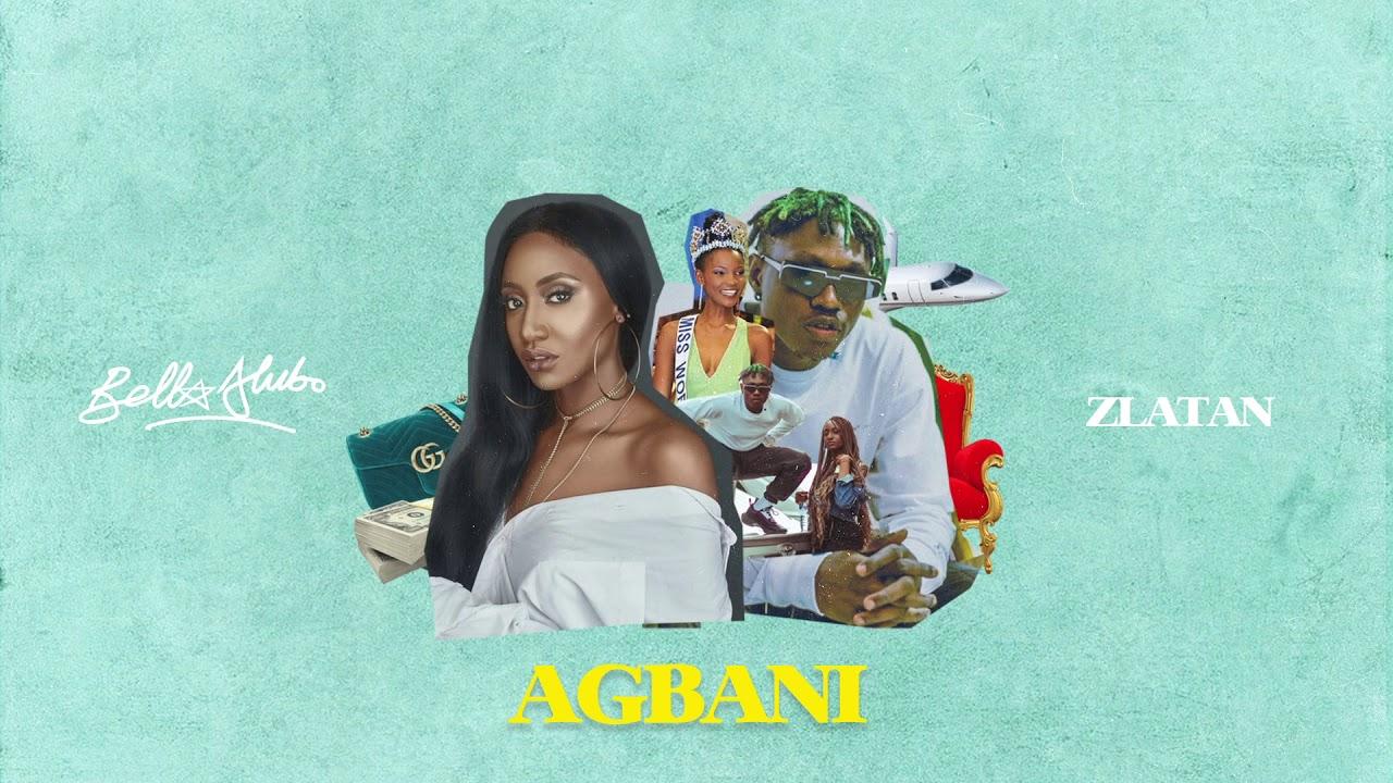 Agbani (remix) - Bella Alubo & Zlatan