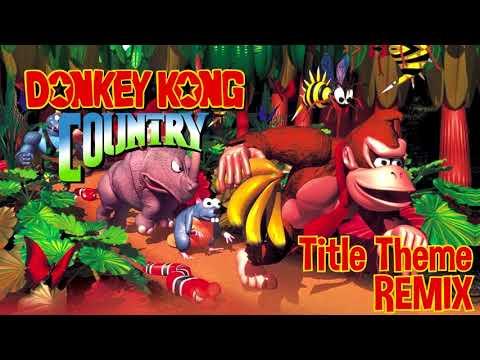 Donkey Kong Country Title Theme REMIX