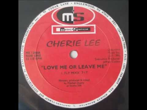Cherie Lee - Love Me Or Leave Me (Fly Mixx)