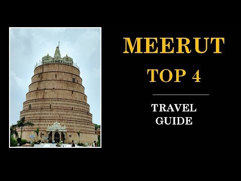 Meerut Tourism | Famous 4 Places to Visit in Meerut Tour