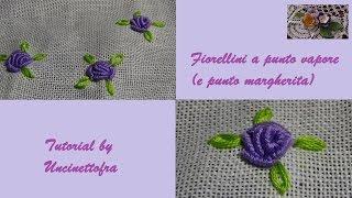fiorellini a punto vapore (e punto margherita) tutorial