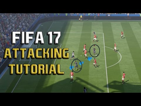 Fifa 17 ATTACKING Tutorial: KEY TO ATTACKING (Simple And Effective 2 Step Guide To Attacking)