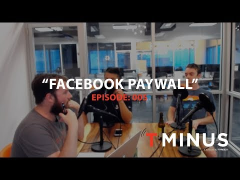 T-Minus Podcast - E005 - Paying For Facebook (Audio)