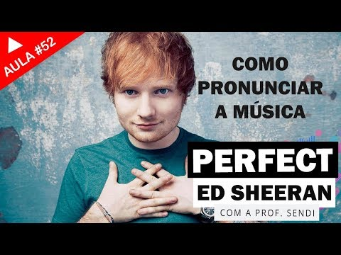 Perfect - Ed Sheeran (Aula #52)
