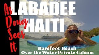 LABADEE HAITI   Royal Caribbean - As Doug sees it ! commentary