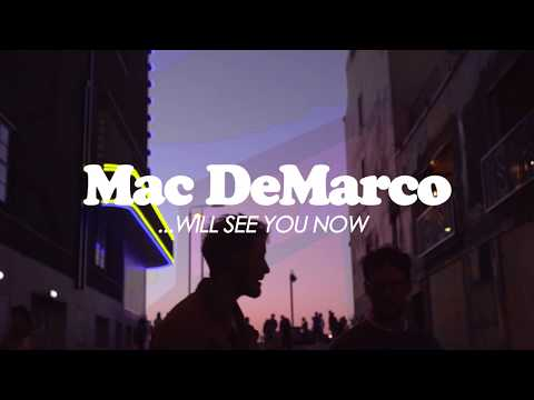 Mac DeMarco... Will See You Now
