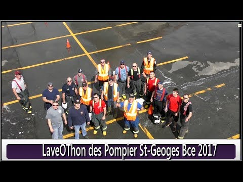 LaveOThon des  pompiers St-Georges 2017(Hier@Aujourd`hui)