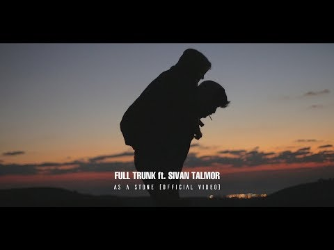 Full Trunk Ft. Sivan Talmor - As A Stone (Official Video)
