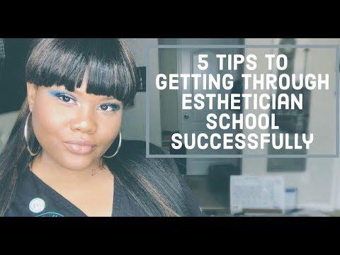 5 TIPS TO GETTING THROUGH ESTHETICIAN SCHOOL SUCCESSY
