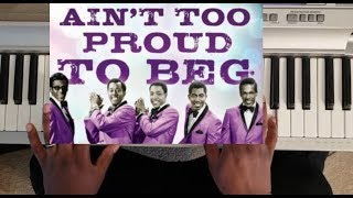 TEMPTATIONS - AIN'T TOO PROUD TO BEG (PIANO TUTORIAL) C MAJOR