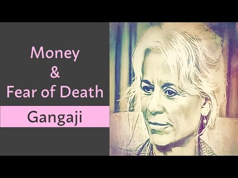🕉😀 How to deal with financial insecurity and what it has to do with fear of death - Gangaji