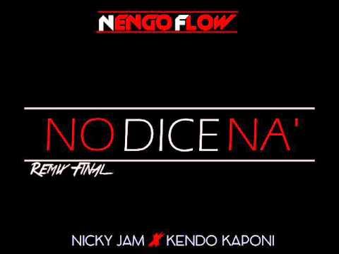 No Dice Na' Remix - Ñengo Flow Ft. Nicky Jam & Kendo Kaponi (Remix Final) Letra