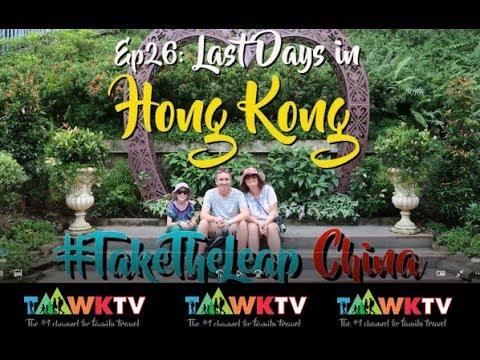 Ep26: Last Days [Hong Kong Family] CHINA Travel Family TaawkTV