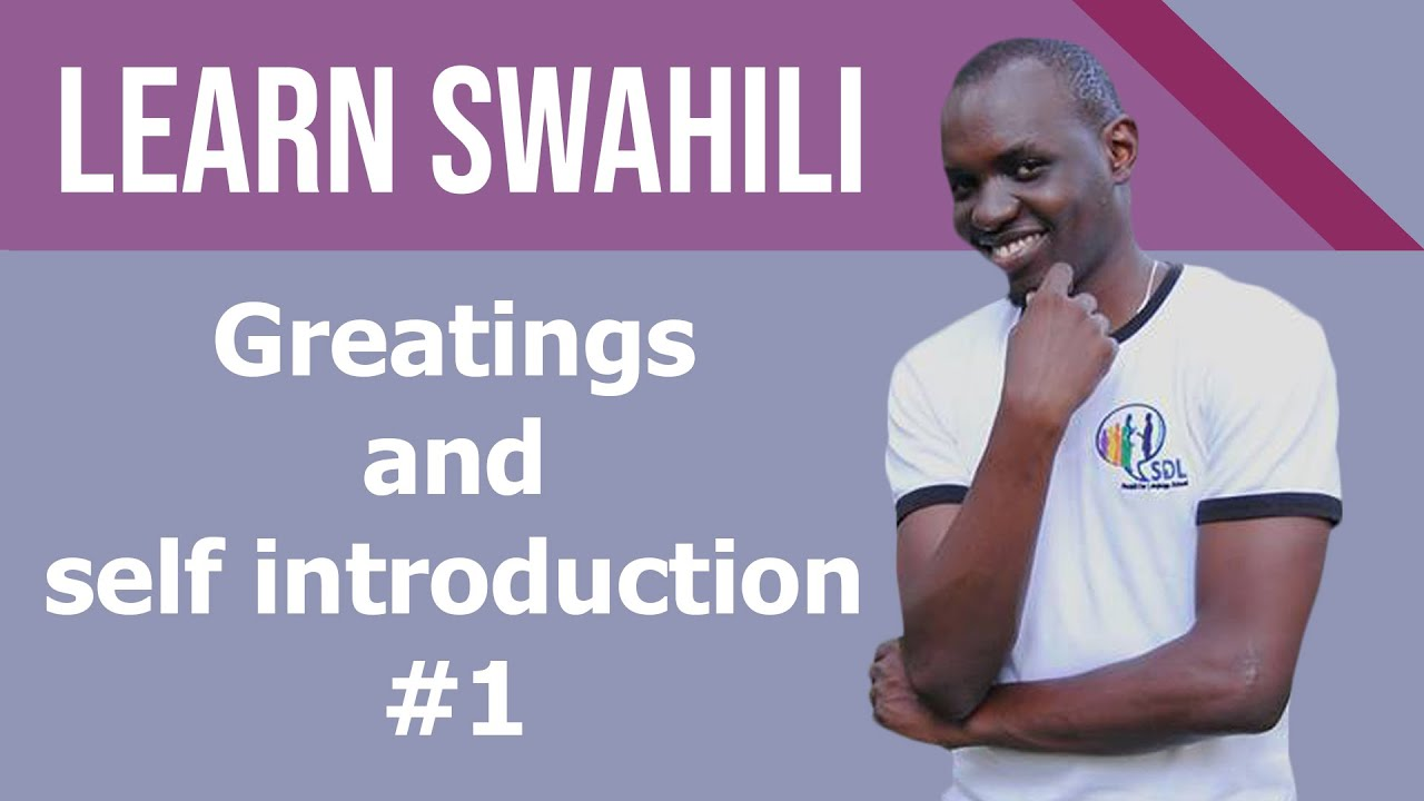 Download Swahili Greetings & self introduction tutorial #1