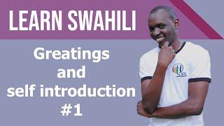 Swahili Greetings & self introduction tutorial #1