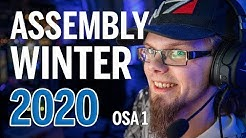 Assembly Winter 2020, osa 1