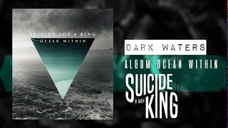 Suicide For A King - DARK WATERS