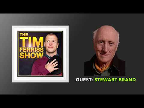 Stewart Brand | The Tim Ferriss Show (Podcast)