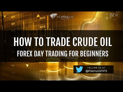 How to Trade Crude Oil – Forex Day Trading for Beginners