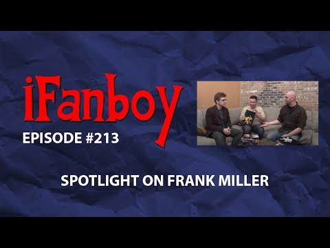 iFanboy - Episode #213 - Frank Miller