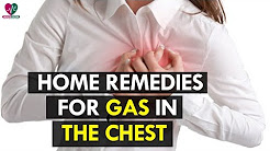 Home Remedies For Gas In The Chest - health Sutra