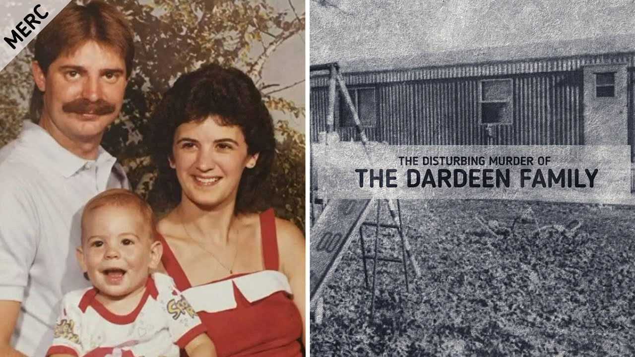 The Disturbing Murder of the Dardeen Family