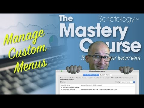 Lesson #11: The environment - Manage Custom Menus - Scriptology Mastery Course for FileMaker