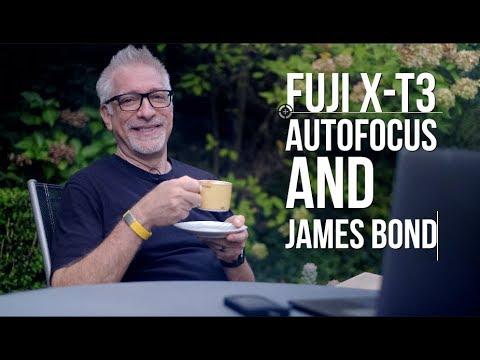 Fuji X-T3 Autofocus and James Bond:  Focus Pulls and Eye AF WORK!