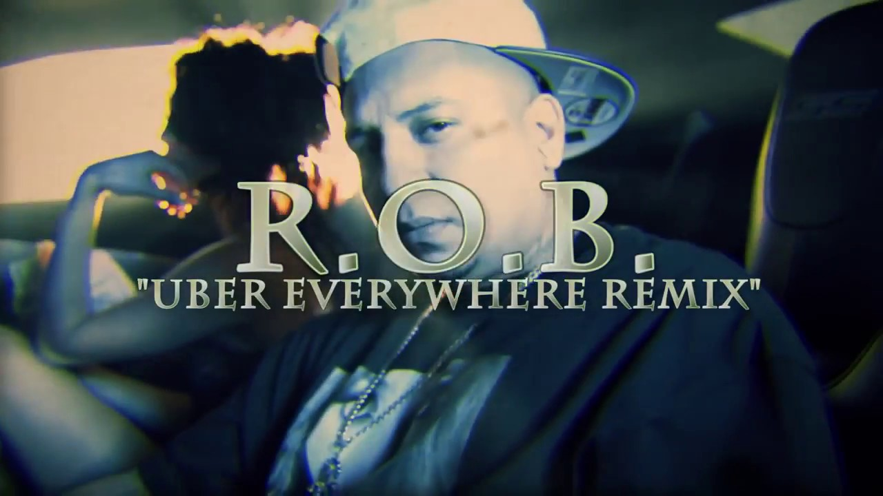 R.O.B -  Uber Everywhere (Remix) (Official Music Video) 2017