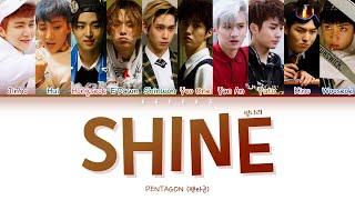 PENTAGON (펜타곤) -  빛나리 (Shine)(Color Coded Lyrics Han/Rom/Eng/가사)
