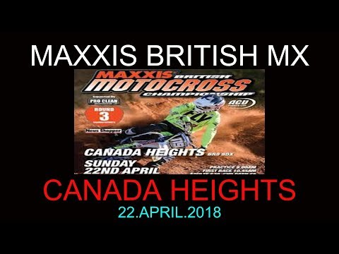 BRITISH MAXXIS MOTOCROSS CHAMPIONSHIP CANADA HEIGHTS R2 22.APRIL.2018