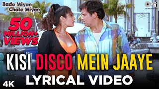 Kisi Disco Mein Jaaye : Lyrical | Bade Miyan Chote Miyan | Govinda | Raveena Tandon | Hindi Songs